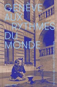 Arnaud Robert - Genève aux rythmes du monde.