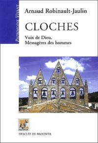 Arnaud Robinault-Jaulin - Cloches - Voix de Dieu, Messagères des hommes.