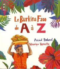 Arnaud Rodamel et Véronique Vernette - Le Burkina Faso de A à Z.