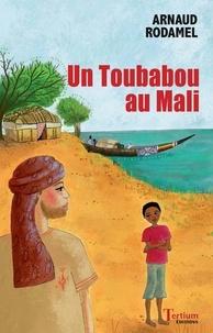 Arnaud Rodamel - Toubabou au Mali.