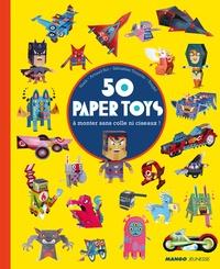 Arnaud Roi et Sébastien Touache - 50 paper toys à monter sans colle ni ciseaux !.