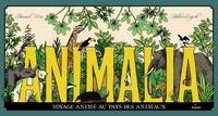 Arnaud Roi et Hélène Rajcak - Animalia - Voyage animé au pays des animaux.