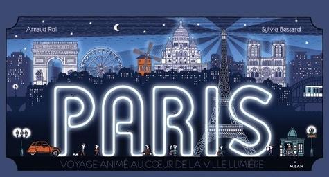 Arnaud Roi et Sylvie Bessard - Paris - Voyage animé au coeur de la ville lumière.