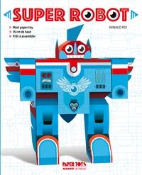 Arnaud Roi - Super robot.