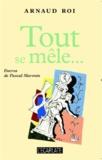Arnaud Roi - Tout se mêle....