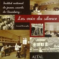 Arnaud Roncaglia - Institut national de jeunes sourds de Chambéry - Les voix du silence.