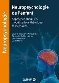 Arnaud Roy et Bérengère Guillery-Girard - Neuropsychologie de l'enfant.