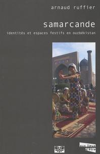 Arnaud Ruffier - Samarcande - Identités et espaces festifs en Ouzbékistan.