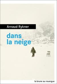 Arnaud Rykner - Dans la neige.