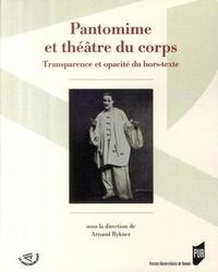 Arnaud Rykner - Pantomime et théâtre du corps : transparence et opacité du hors-texte.