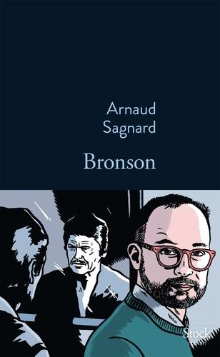Arnaud Sagnard - Bronson.