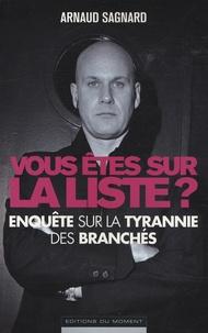 Arnaud Sagnard - Vous êtes sur la liste ? - Enquête sur la tyrannie des branchés.