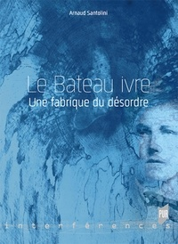 Arnaud Santolini - Le Bateau ivre - Une fabrique du désordre.