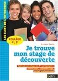 Arnaud Savin - Je trouve mon stage de découverte Collège 4e, 3e - Faire de son stage de 3e un tremplin : orientation, apprentissage, projet professionnel.