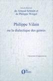 Arnaud Schmitt et Philippe Weigel - Philippe Vilain ou la dialectique des genres.