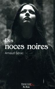 Arnaud Sérac - Des noces noires.