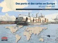 Arnaud Serry - Atlas Devport des ports et des cartes en Europe.