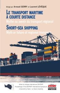 Arnaud Serry et Laurent Lévêque - Le transport maritime à courte distance - Mythe ou avenir du transport régional.