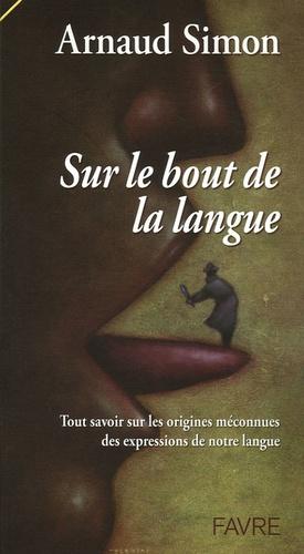 Arnaud Simon - Sur le bout de la langue.
