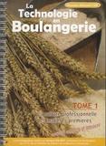 Arnaud Soldet - La technologie en boulangerie CAP Boulanger - Tome 1, La culture professionnelle ; Les matières premières.
