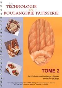 Arnaud Soldet - La technologie en boulangerie pâtisserie Bac Professionnel boulanger pâtisser 1re et 2e situation - Tome 2.