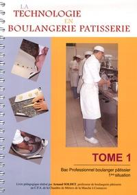 Arnaud Soldet - La technologie en boulangerie pâtisserie Bac Professionnel boulanger pâtisser 1re situation - Tome 1.
