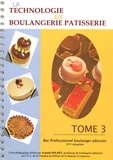 Arnaud Soldet - La technologie en boulangerie pâtisserie Bac Professionnel boulanger pâtissier 2e situation - Tome 3.