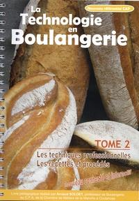 Arnaud Soldet - La technologie en boulangerie - Tome 2, Les techniques professionnelles ; Les recettes et procédés.
