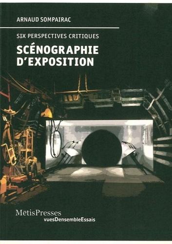 Arnaud Sompairac - Scénographie d'exposition - Six perspectives critiques.