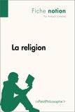 Arnaud Sorosina - La religion (fiche notion) - Comprendre la philosophie.