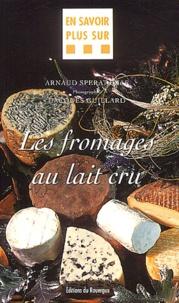 Arnaud Sperat-Czar - Les fromages au lait cru.