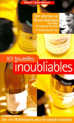 Arnaud Sperat-Czar et Bruno Quenioux - Une sélection de 101 bouteilles Tome 1 - 101 bouteilles inoubliables.