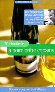 Arnaud Sperat-Czar et Bruno Quenioux - Une sélection de 101 bouteilles Tome 2 - 101 bouteilles à boire entre copains.