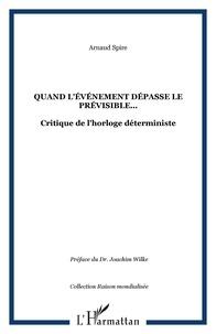 Arnaud Spire - Quand L'événement dépasse le prévisible... - Critique de l'horloge déterministe.