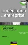 Arnaud Stimec et Sylvie Adijès - La médiation en entreprise - 4e éd. - Faciliter le dialogue - Gérer les conflits - Favoriser la coopération.