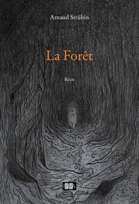 Arnaud Strübin - La Forêt - Récit.