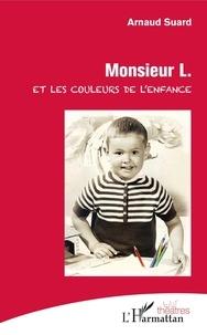 Ebooks ipod télécharger Monsieur L. et les couleurs de l'enfance (French Edition) 9782140128530 CHM RTF DJVU par Arnaud Suard