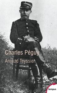 Arnaud Teyssier - Charles Péguy - Une humainté française.