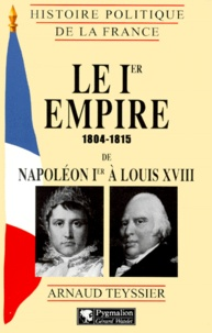 Arnaud Teyssier - Histoire politique de la France - Le Ier Empire.