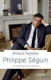 Arnaud Teyssier - Philippe Séguin - Le remords de la droite.
