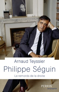 Philippe Séguin- Le remords de la droite - Arnaud Teyssier pdf epub