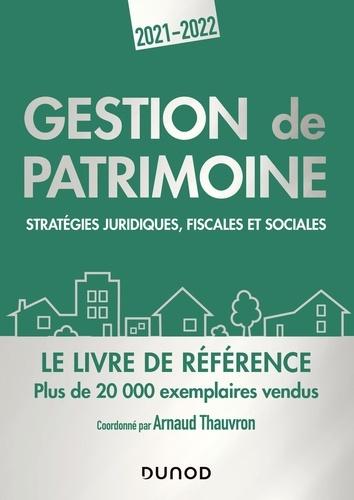 Gestion de patrimoine. Stratégies juridiques, fiscales et sociales  Edition 2021-2022
