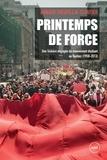 Arnaud Theurillat-Cloutier - Printemps de force - Une histoire engagée du mouvement étudiant au Québec (1958-2013).