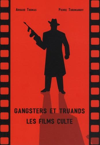 Gangsters et truands. Les films culte