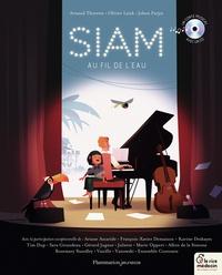 Arnaud Thorette et Olivier Latyk - Siam, au fil de l'eau. 1 CD audio