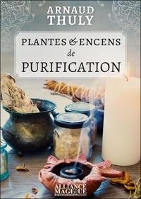 Arnaud Thuly - Plantes & encens de purification.