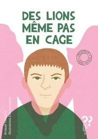 Arnaud Tiercelin et Ella Coutance - Des lions même pas en cage.