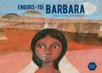 Arnaud Tiercelin et Bertrand Dubois - Endors-toi Barbara.