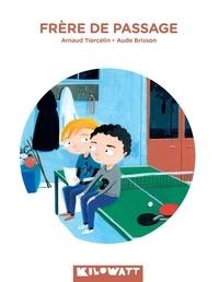Arnaud Tiercelin et Aude Brisson - Frère de passage.
