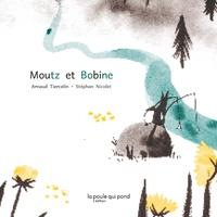 Arnaud Tiercelin et Stéphane Nicolet - Moutz et Bobine.